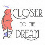 Closer to the dream (